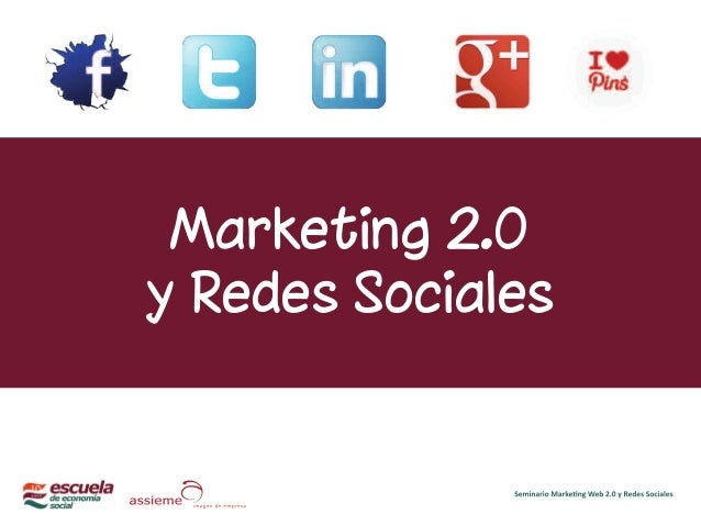 Marketing 2.0 y Redes Sociales