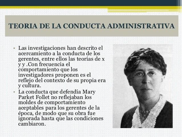 TEORIA DE LA CONDUCTA ADMINISTRATIVA • Las investigaciones han descrito el acercamiento a la conducta de los gerentes, ent...