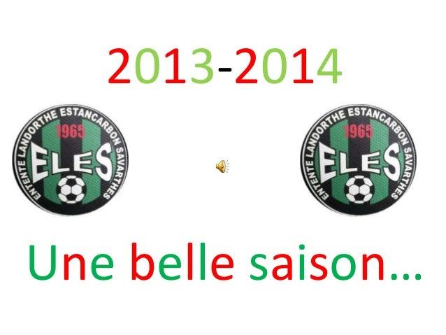 2013-2014 Une belle saison…