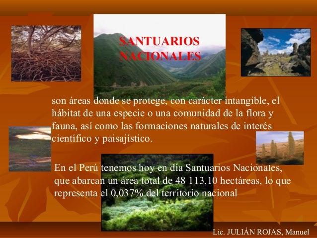 SANTUARIOS  NACIONALES  son áreas donde se protege, con carácter intangible, el  hábitat de una especie o una comunidad de...