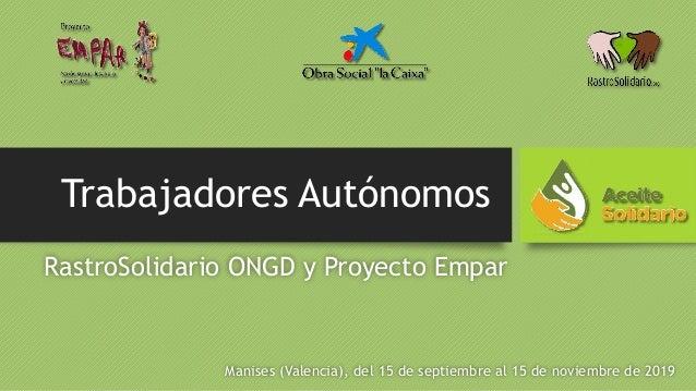 Trabajadores Autónomos RastroSolidario ONGD y Proyecto Empar Manises (Valencia), del 15 de septiembre al 15 de noviembre d...