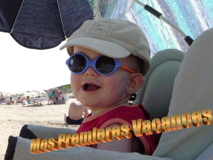 Mes Premieres Vacances
