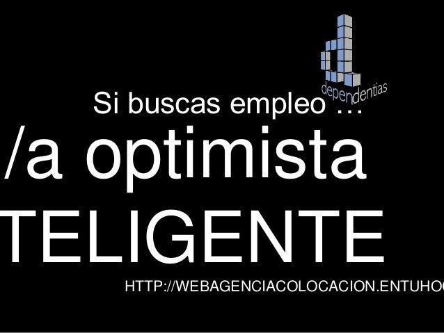 HTTP://WEBAGENCIACOLOCACION.ENTUHOG n/a optimista TELIGENTE Si buscas empleo …