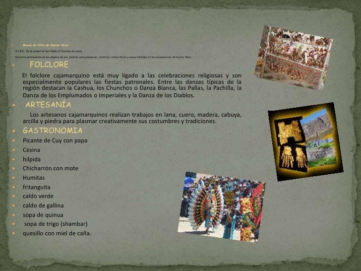          Museo de Sitio de Kuntur Wasi    A 3 Km. de la ciudad de San Pablo (7 minutos en auto).    Muestra permanente de...