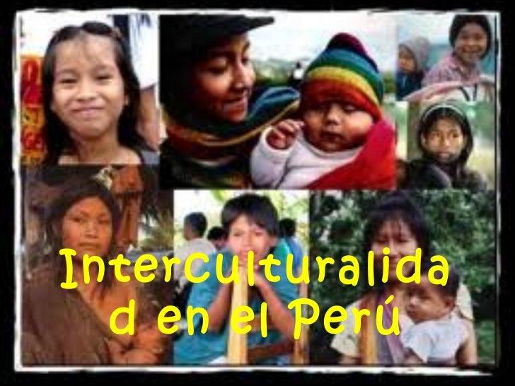 Interculturalidad en el Perú