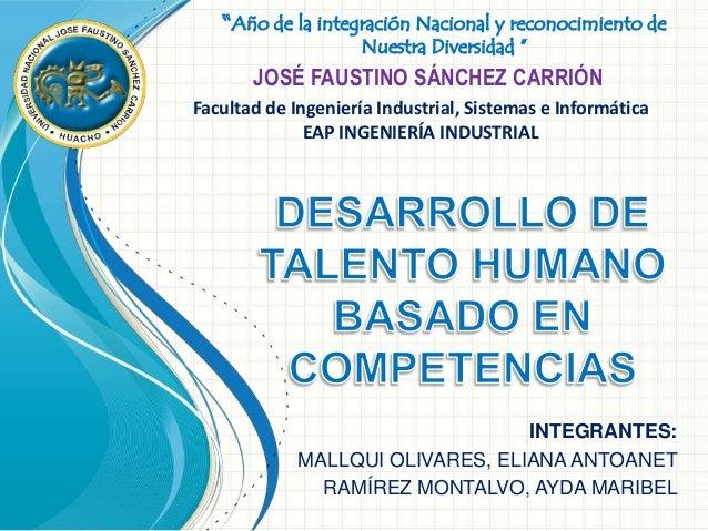 INTEGRANTES: MALLQUI OLIVARES, ELIANA ANTOANET RAMÍREZ MONTALVO, AYDA MARIBEL JOSÉ FAUSTINO SÁNCHEZ CARRIÓN Facultad de In...