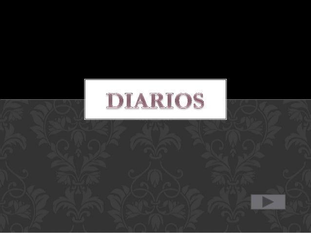 • CONCEPTO • CLASES DE DIARIOS • PARTES • SUPLEMENTOS • DIARIOS MÁS LEÍDOS EN LATINOAMÉRICA • DIARIOS MÁS RECORDADOS POR L...