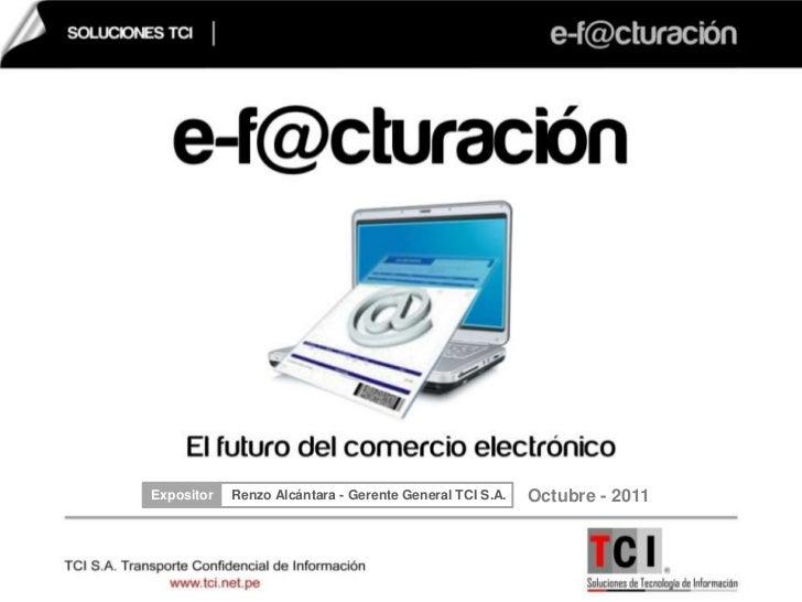 Expositor   Renzo Alcántara - Gerente General TCI S.A.   Octubre - 2011