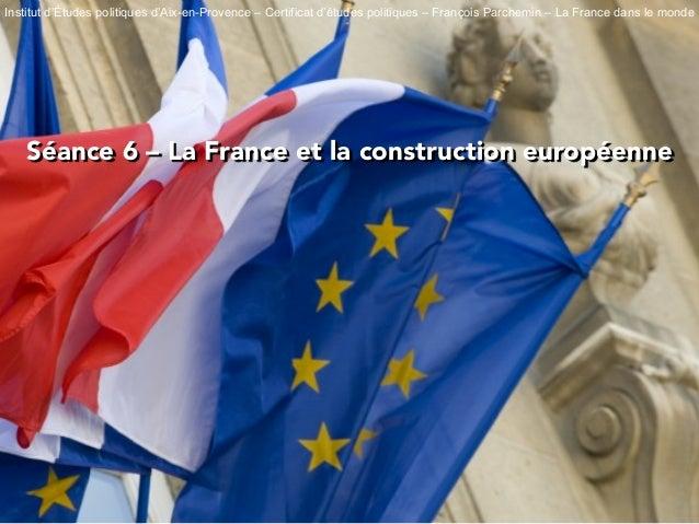 Institut d'Études politiques d'Aix-en-Provence – Certificat d'études politiques – François Parchemin – La France dans le m...