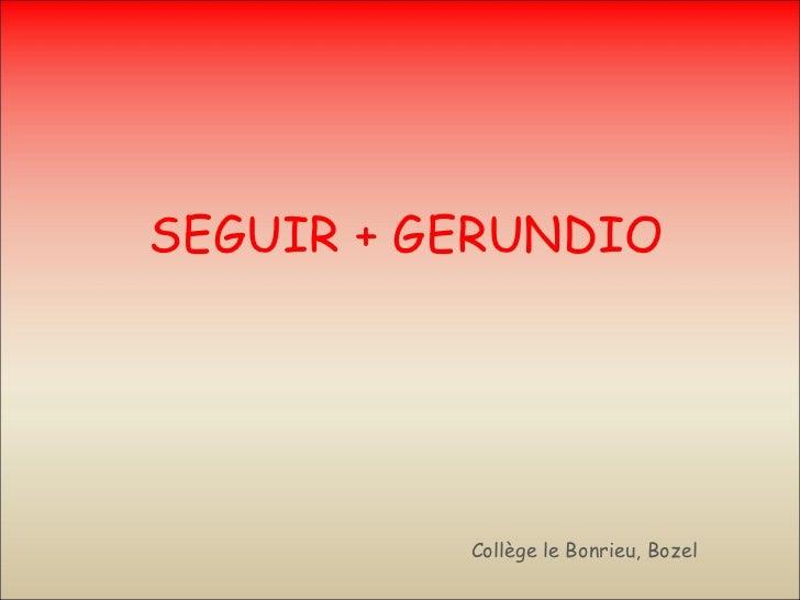 SEGUIR + GERUNDIO Collège le Bonrieu, Bozel