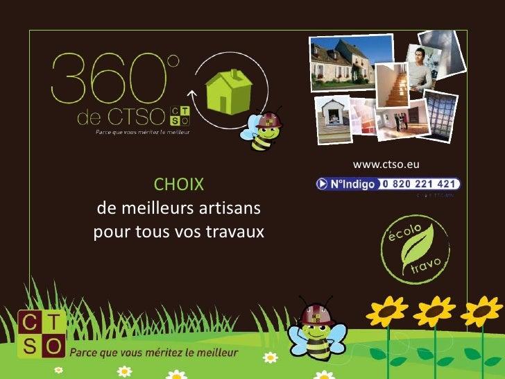 www.ctso.eu<br />CHOIX<br />de meilleurs artisans<br />pour tous vos travaux<br />