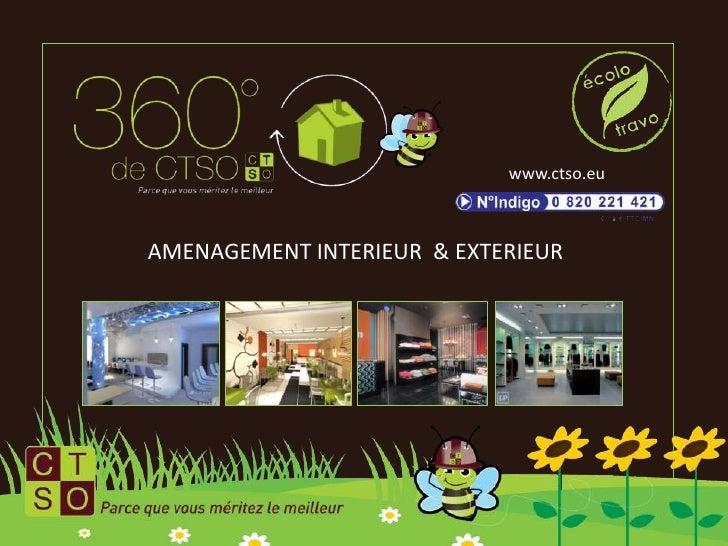 www.ctso.eu<br />AMENAGEMENT INTERIEUR  & EXTERIEUR<br />