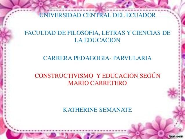 UNIVERSIDAD CENTRAL DEL ECUADOR FACULTAD DE FILOSOFIA, LETRAS Y CIENCIAS DE LA EDUCACION CARRERA PEDAGOGIA- PARVULARIA CON...
