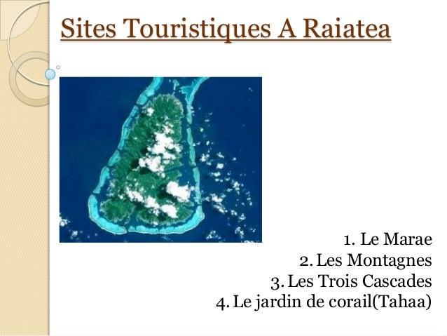 Sites Touristiques A Raiatea                               1. Le Marae                         2. Les Montagnes           ...