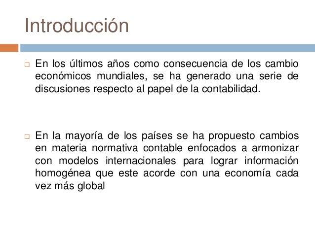 Introducción  En los últimos años como consecuencia de los cambio económicos mundiales, se ha generado una serie de discu...