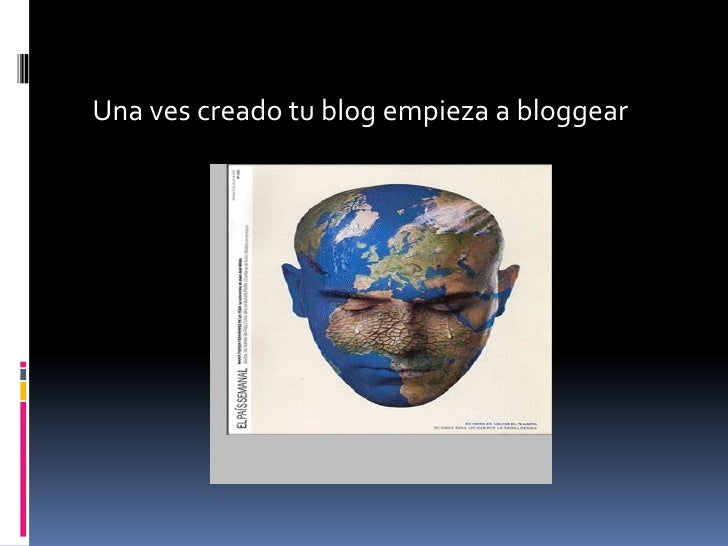 Una ves creado tu blog empieza a bloggear  <br />