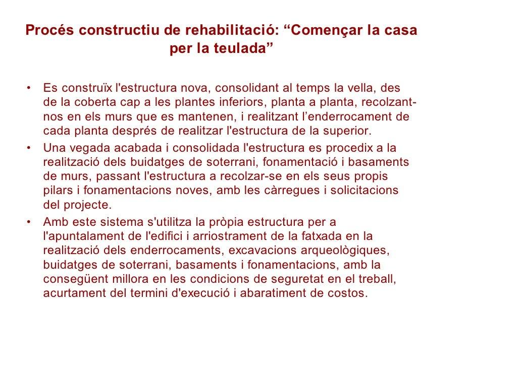 """Procés constructiu de rehabilitació: """"Començar la casa                     per la teulada""""  • Es construïx l'estructura no..."""