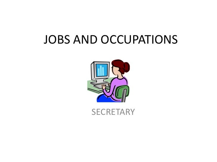 JOBS AND OCCUPATIONS       SECRETARY