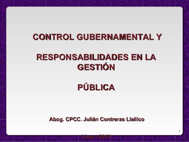 1 CONTROL GUBERNAMENTAL YCONTROL GUBERNAMENTAL Y RESPONSABILIDADES EN LARESPONSABILIDADES EN LA GESTIÓNGESTIÓN PÚBLICAPÚBL...