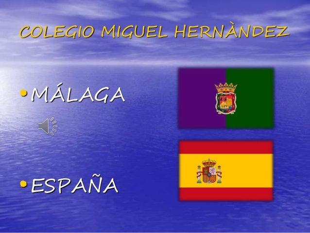 COLEGIO MIGUEL HERNÀNDEZ •MÁLAGA •ESPAÑA