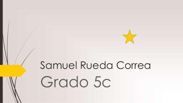 Samuel Rueda Correa Grado 5c
