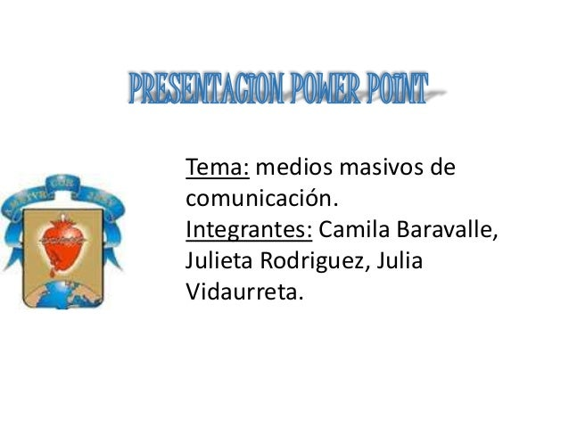 Tema: medios masivos de comunicación. Integrantes: Camila Baravalle, Julieta Rodriguez, Julia Vidaurreta.