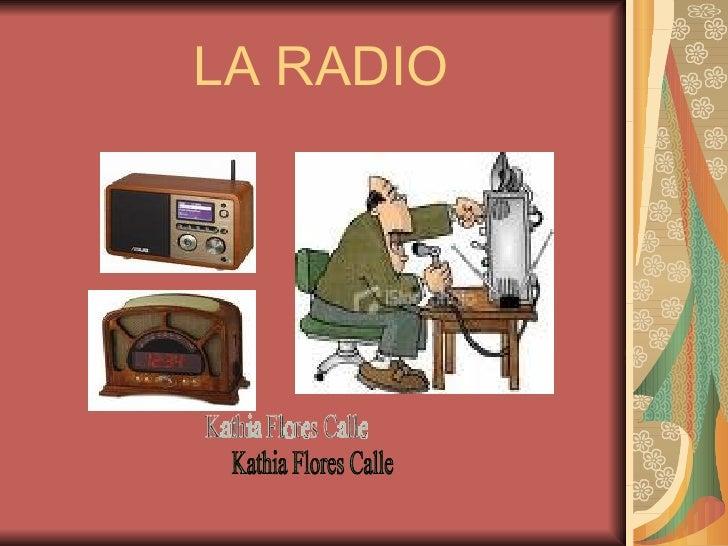 LA RADIO Kathia Flores Calle