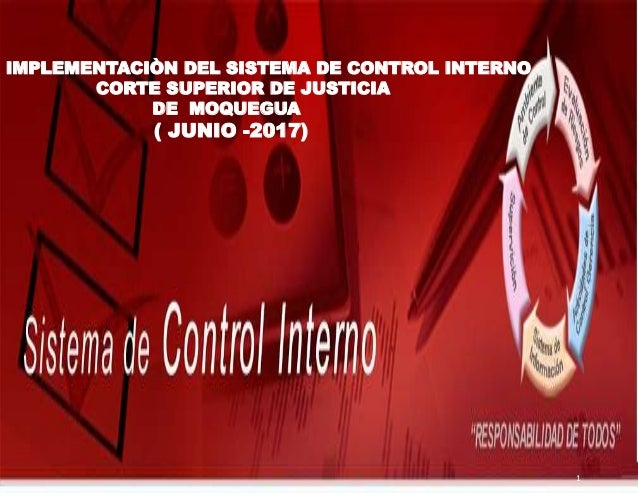 IMPLEMENTACIÒN DEL SISTEMA DE CONTROL INTERNO CORTE SUPERIOR DE JUSTICIA DE MOQUEGUA ( JUNIO -2017) 1