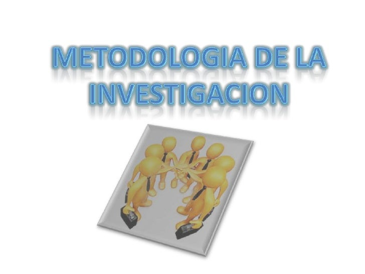 METODOLOGIA DE LA INVESTIGACION<br />