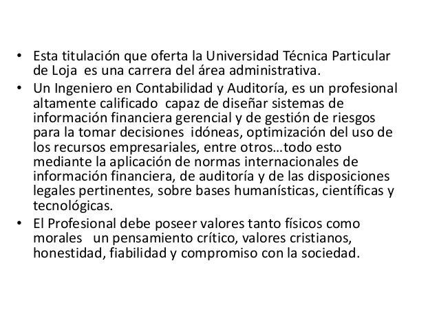 • Esta titulación que oferta la Universidad Técnica Particular de Loja es una carrera del área administrativa. • Un Ingeni...
