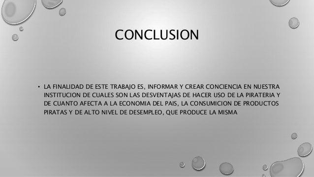 CONCLUSION • LA FINALIDAD DE ESTE TRABAJO ES, INFORMAR Y CREAR CONCIENCIA EN NUESTRA INSTITUCION DE CUALES SON LAS DESVENT...