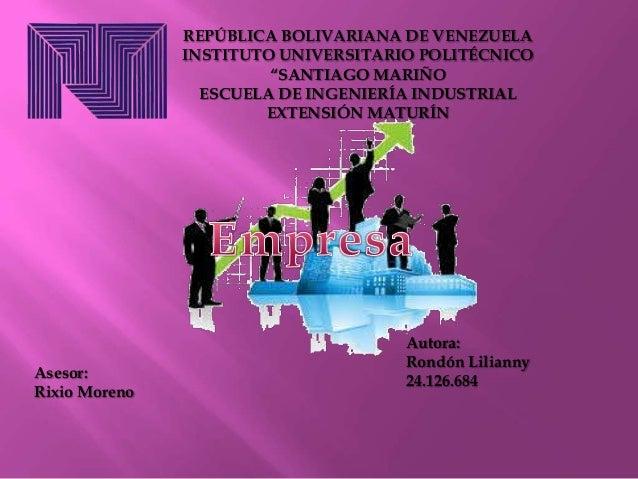 """REPÚBLICA BOLIVARIANA DE VENEZUELA INSTITUTO UNIVERSITARIO POLITÉCNICO """"SANTIAGO MARIÑO ESCUELA DE INGENIERÍA INDUSTRIAL E..."""