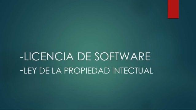 -LICENCIA DE SOFTWARE -LEY DE LA PROPIEDAD INTECTUAL