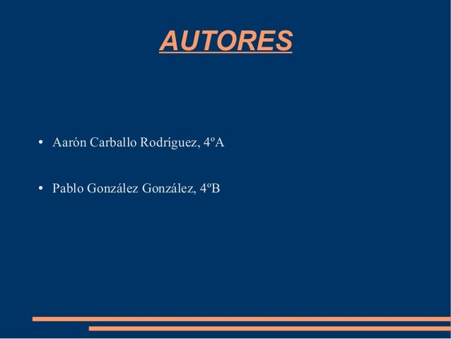 AUTORES ● Aarón Carballo Rodríguez, 4ºA ● Pablo González González, 4ºB