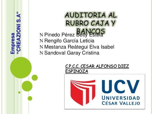 AUDITORIA AL  RUBRO CAJA Y  BANCOS  Pinedo Pérez Betty Estela   Rengifo García Leticia   Mestanza Reátegui Elva Isabel ...