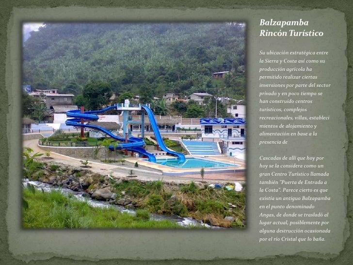 Balzapamba Rincón Turístico<br />Su ubicación estratégica entre la Sierra y Costa así como su producción agrícola ha permi...