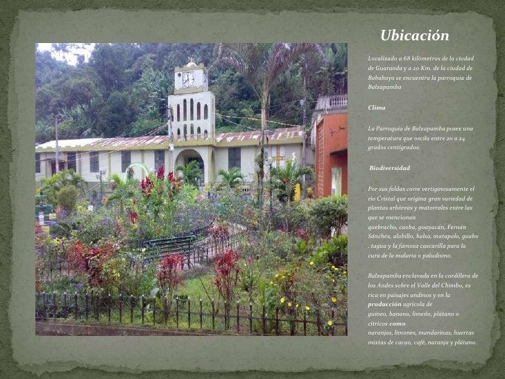 Ubicación<br />Localizado a 68 kilómetros de la ciudad de Guaranda y a 20 Km. de la ciudad de Babahoyo se encuentra la par...