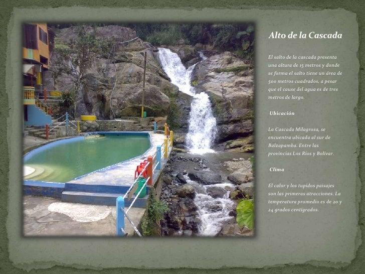 Alto de la Cascada <br />El salto de la cascada presenta una altura de 15 metros y donde se forma el salto tiene un área d...