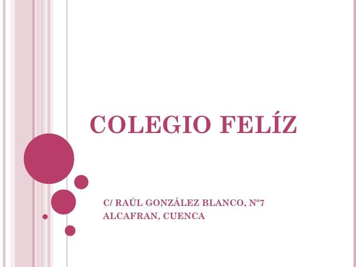 COLEGIO FELÍZC/ RAÚL GONZÁLEZ BLANCO, Nº7ALCAFRAN, CUENCA