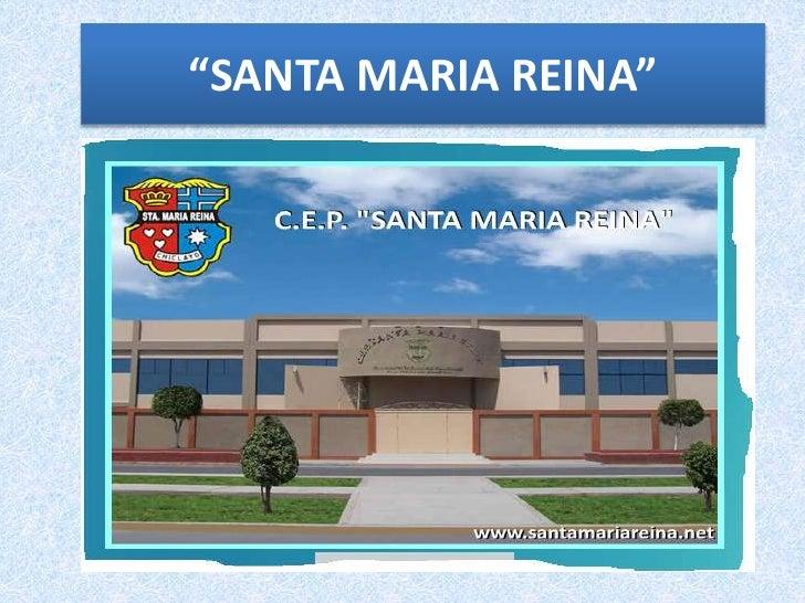 """""""SANTA MARIA REINA"""""""