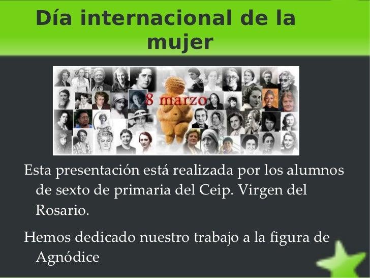 Día internacional de la  mujer  <ul>Esta presentación está realizada por los alumnos de sexto de primaria del Ceip. Virgen...