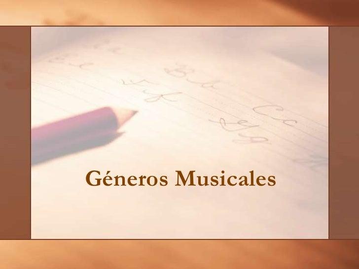Géneros Musicales<br />