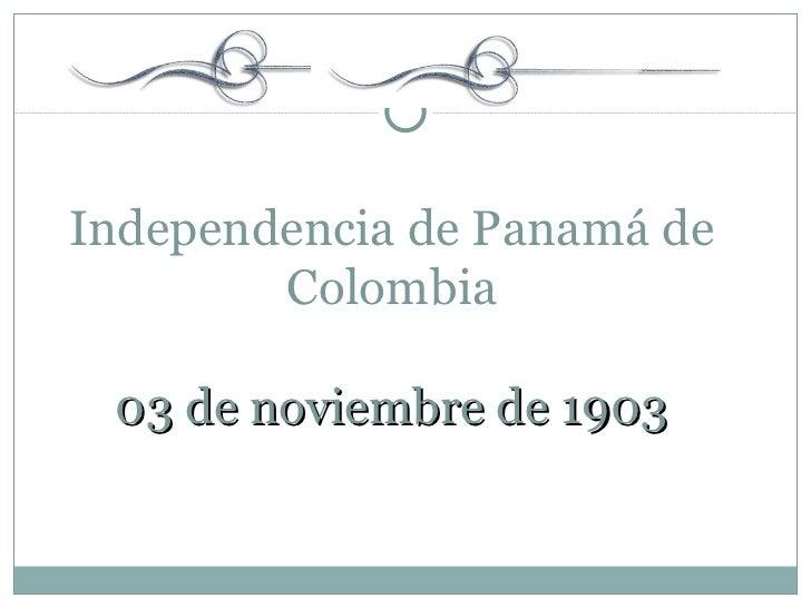 Independencia de Panamá de Colombia 03 de noviembre de 1903