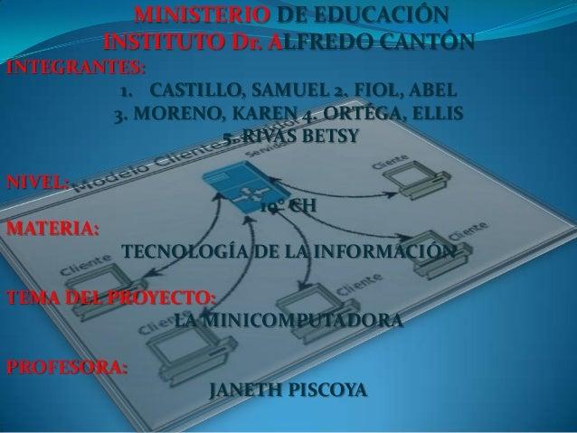 MINISTERIO DE EDUCACIÓN           INSTITUTO Dr. ALFREDO CANTÓNINTEGRANTES:          1. CASTILLO, SAMUEL 2. FIOL, ABEL     ...