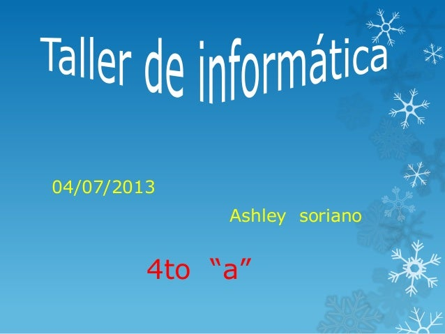 "04/07/2013 Ashley soriano 4to ""a"""