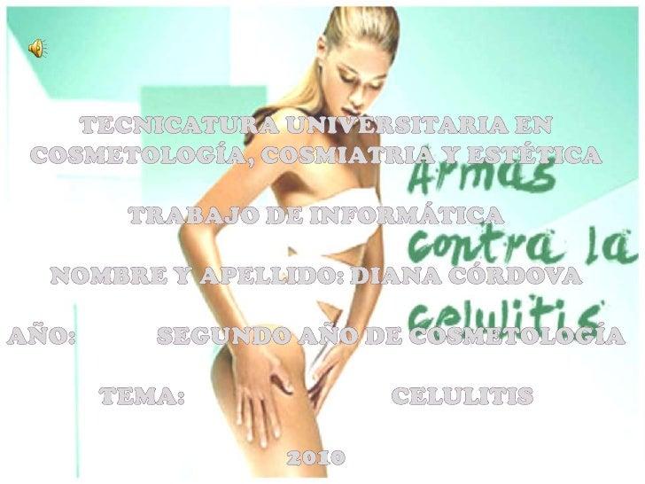Las celulitis comunmentese conocecomo el acumulo de tejido adiposoen    determinadas     zonas     delcuerpo,       forman...