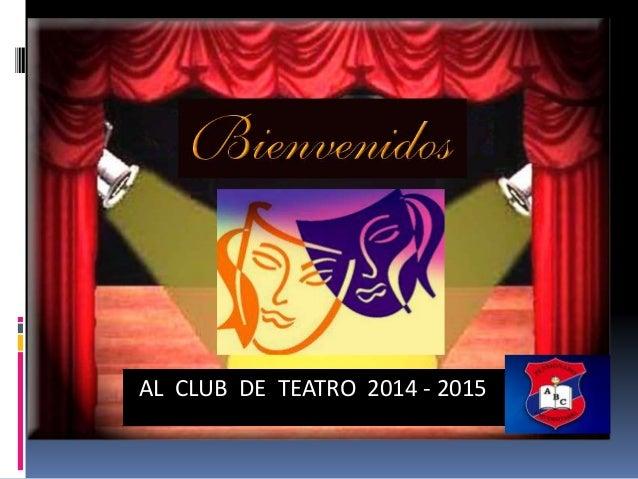 AL CLUB DE TEATRO 2014 - 2015
