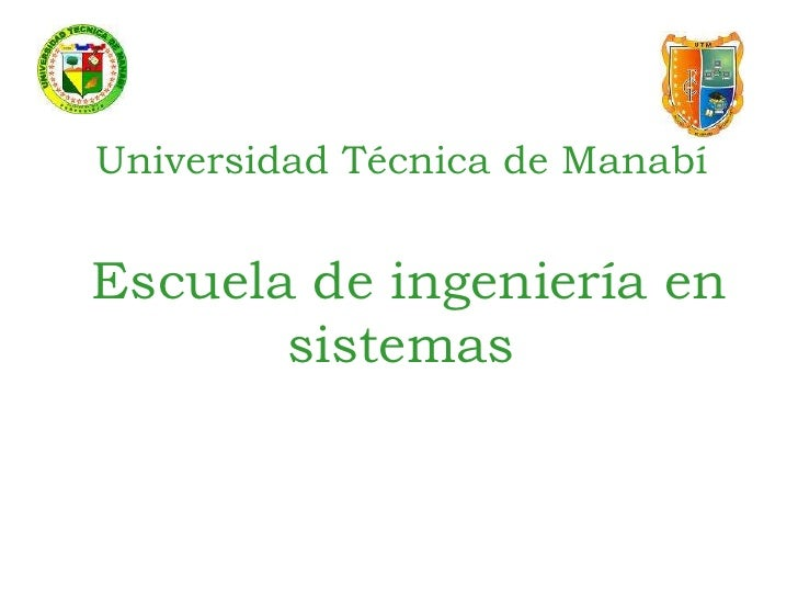 Universidad Técnica de ManabíEscuela de ingeniería en sistemas  <br />