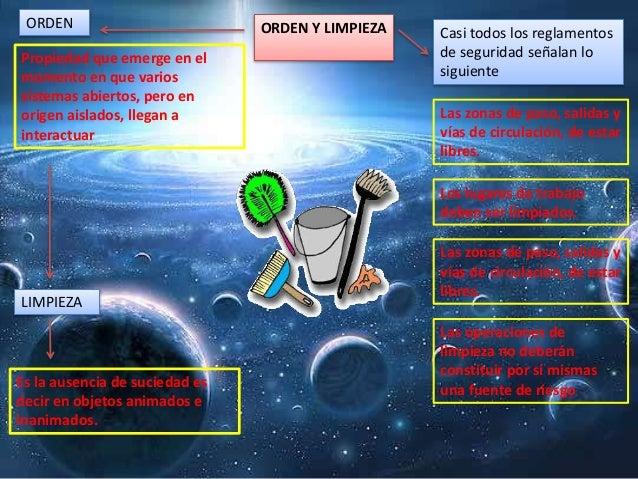ORDEN Y LIMPIEZAORDEN LIMPIEZA Propiedad que emerge en el momento en que varios sistemas abiertos, pero en origen aislados...