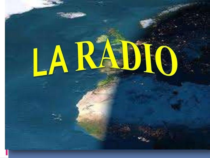 los tres niveles de carácter formativo   de la radio educativa.<br />LA RADIO<br />           LA RADIO.<br />